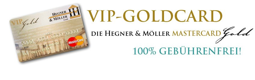Lob für unsere VIP-GoldCard